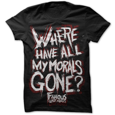 "Famous Last Words ""Morals"" T-Shirt"
