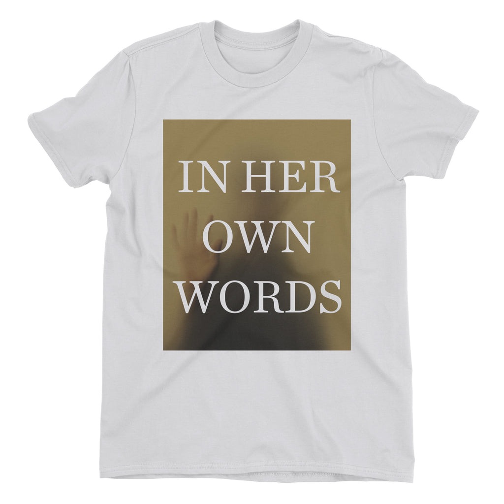 "In Her Own Words ""Unfamiliar Deluxe"" T-Shirt"