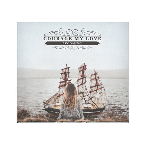 "Courage My Love ""Becoming"" CD"