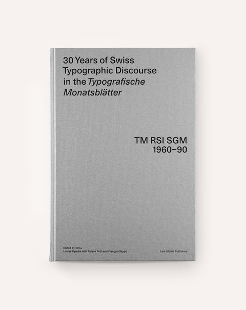 30 Years of Swiss Typographic Discourse in the Typografische Monatsblätter (TM RSI SGM 1960–90)