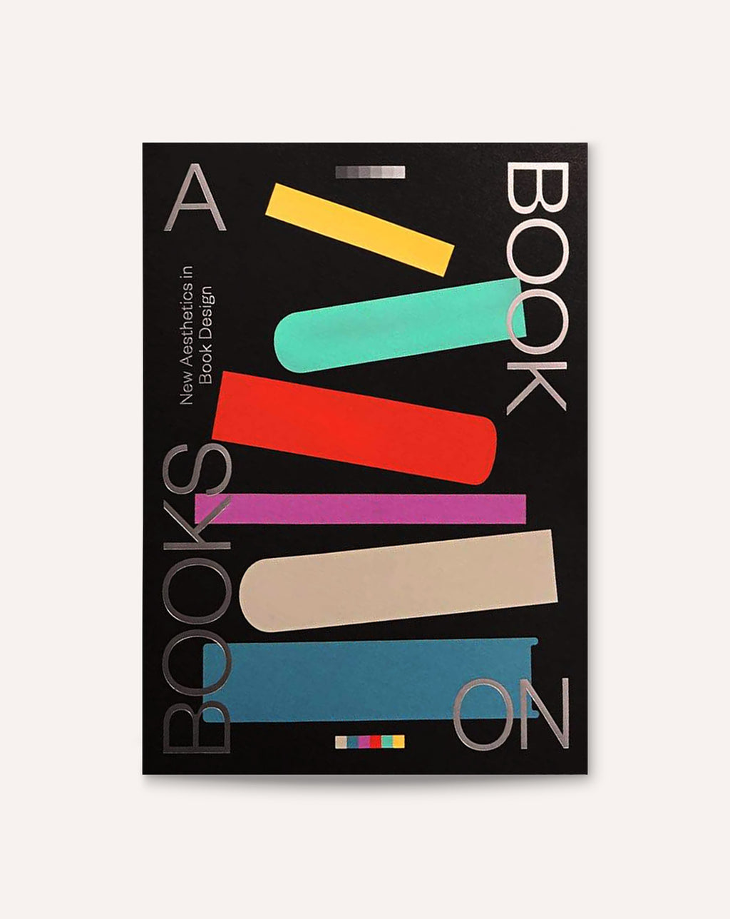 PRE-ORDER: A Book on Books: New Aesthetics in Book Design