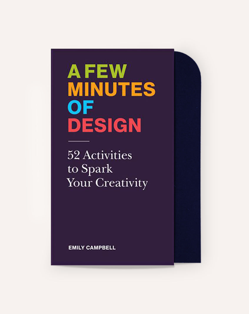 A Few Minutes of Design: 52 Activities to Spark Your Creativity