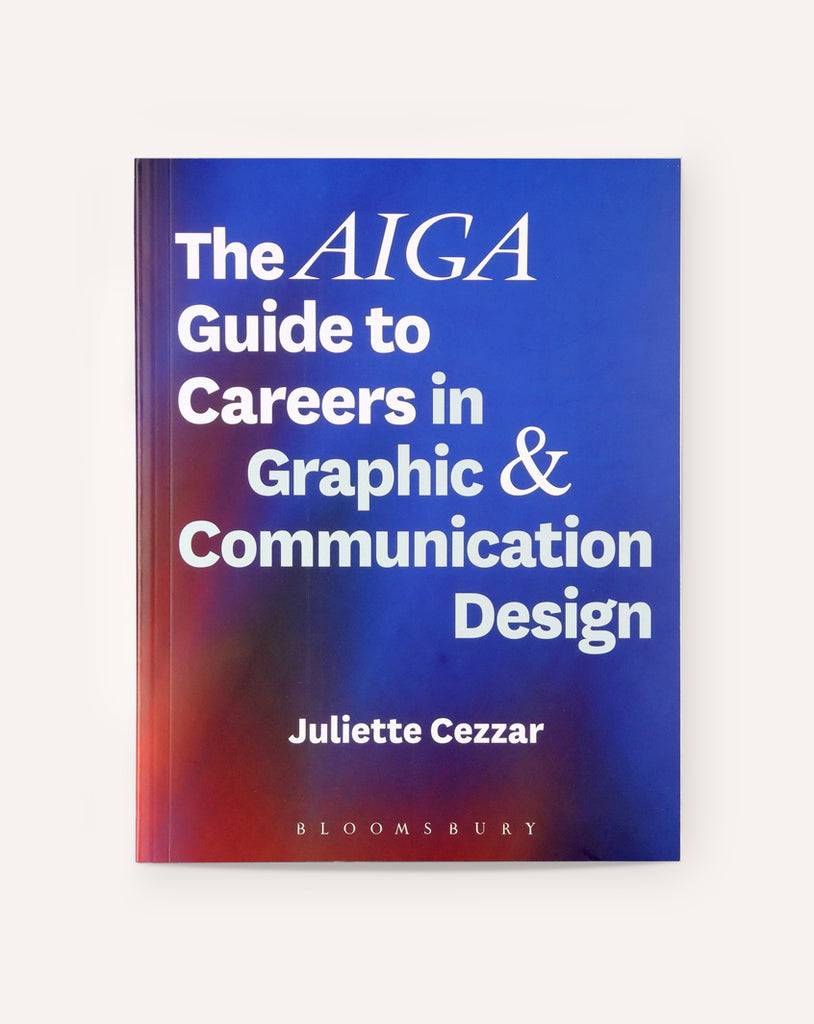 The AIGA Guide to Careers in Graphic & Communication Design