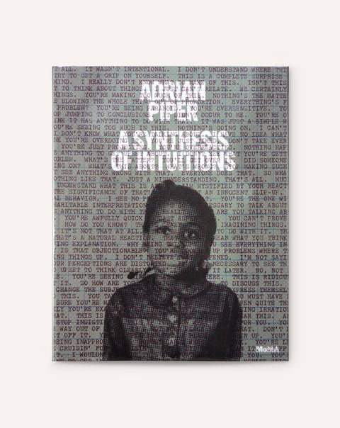 Adrian Piper: A Synthesis of Intuitions, 1965–2016