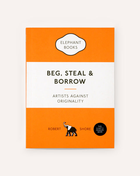 Beg, Steal & Borrow: Artists Against Originality