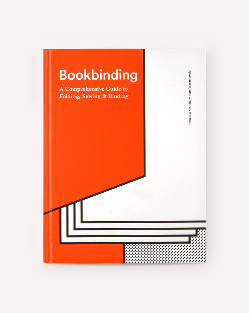 Bookbinding: A Comprehensive Guide to Folding, Sewing, & Binding