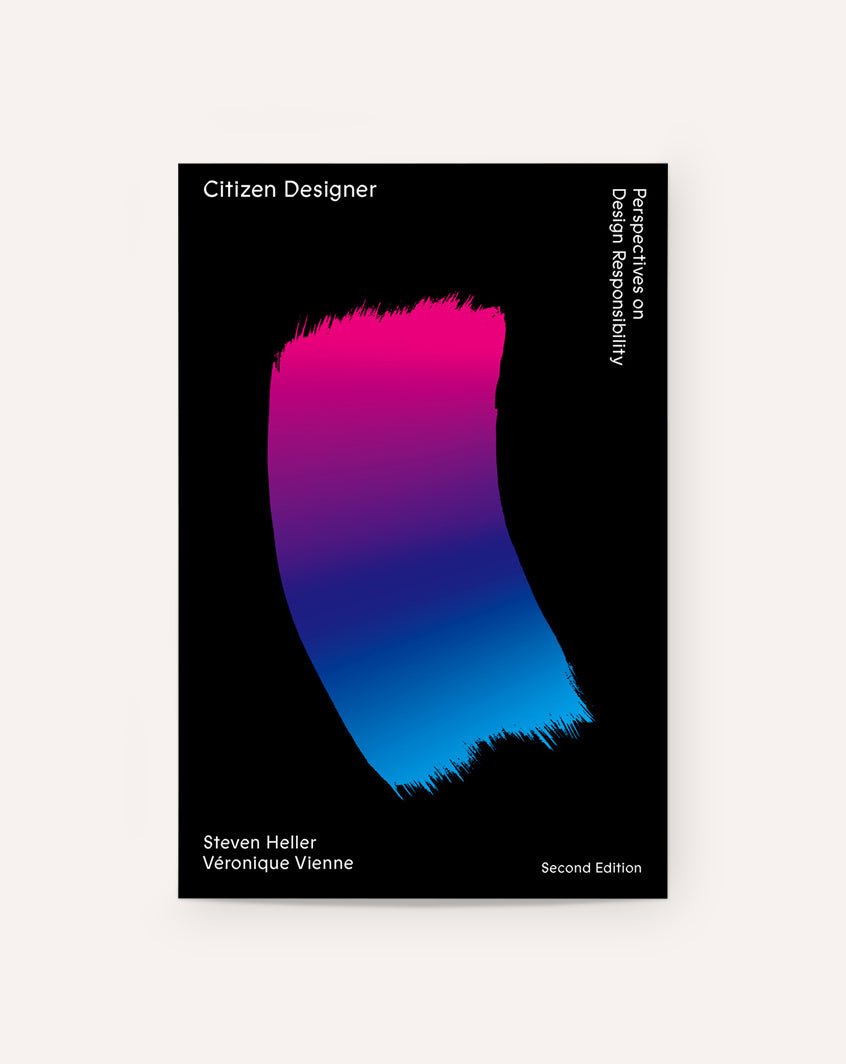 Citizen Designer: Perspectives on Design Responsibility