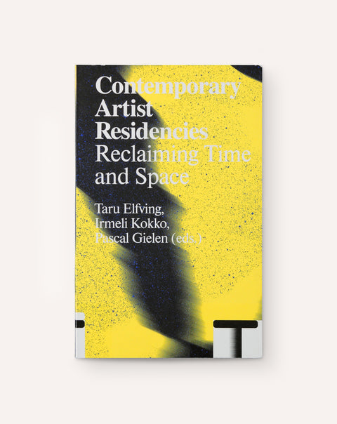 Contemporary Artist Residencies: Reclaiming Time and Space