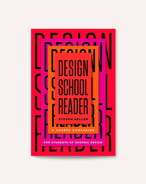 Design School Reader: A Course Companion for Students of Graphic Design