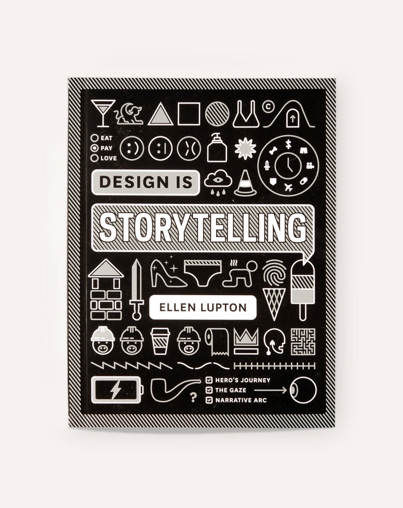 Design Is Storytelling / Ellen Lupton