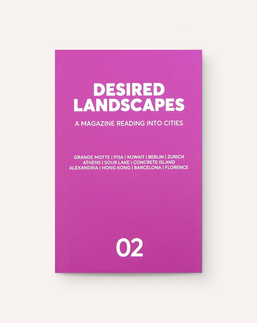 Desired Landscapes, Issue 02