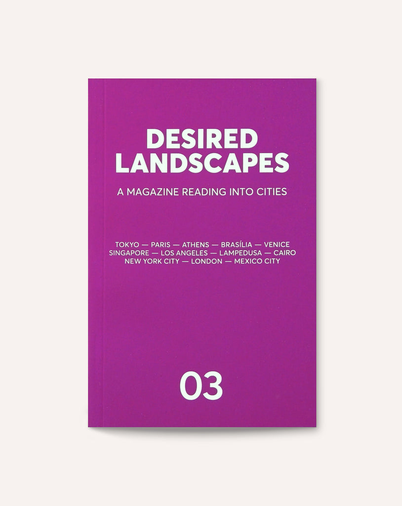 Desired Landscapes, Issue 03
