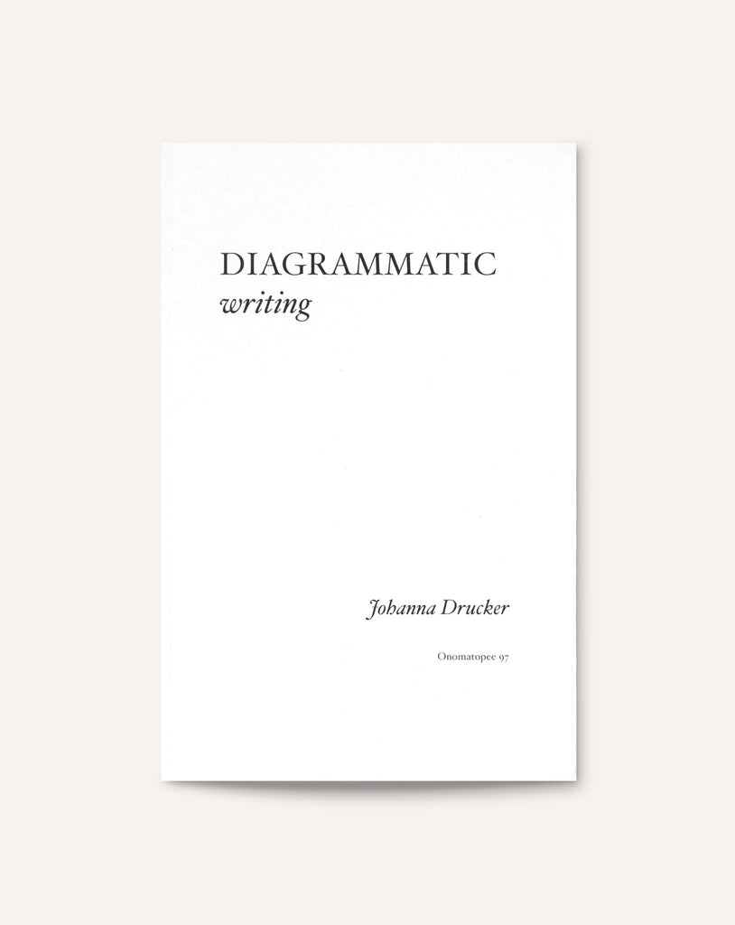 Diagrammatic Writing / Johanna Drucker