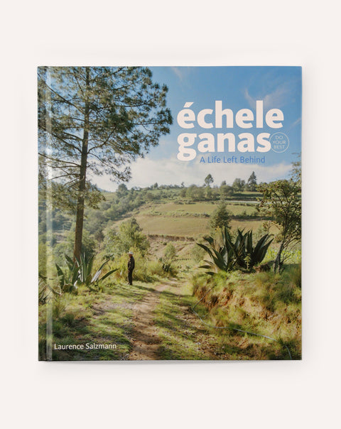 échele ganas (Do Your Best): A Life Left Behind