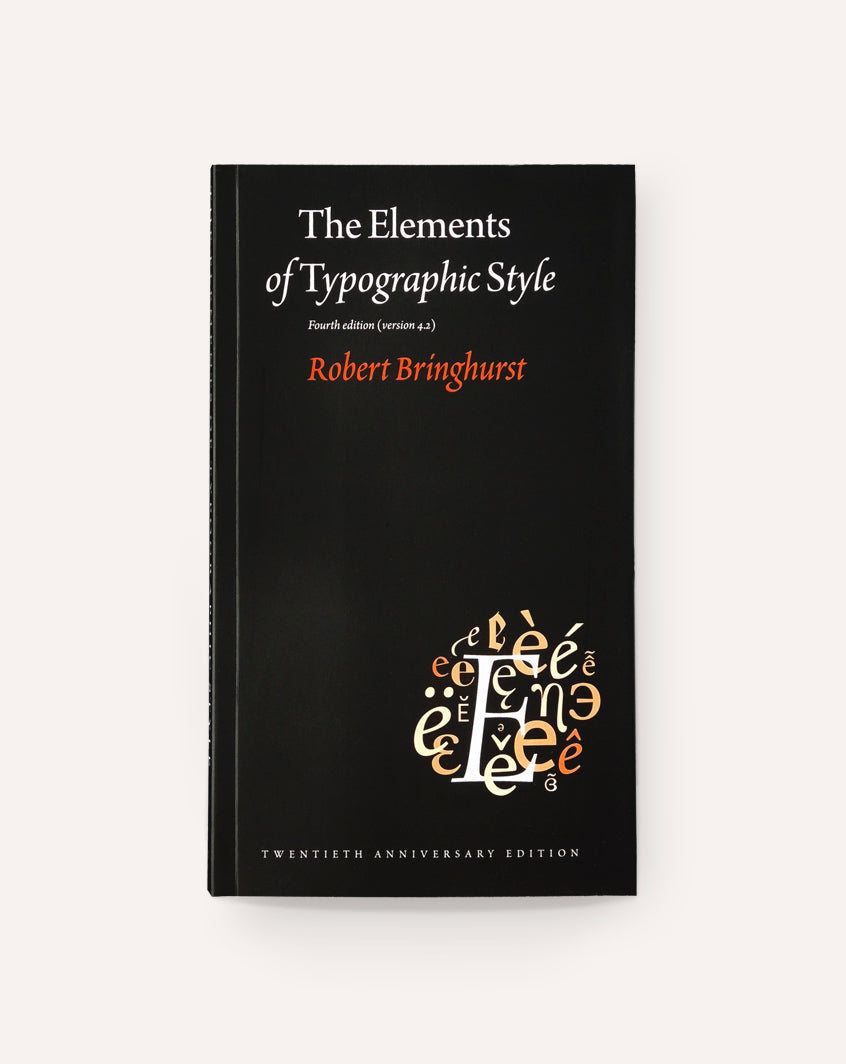 The Elements of Typographic Style / Robert Bringhurst