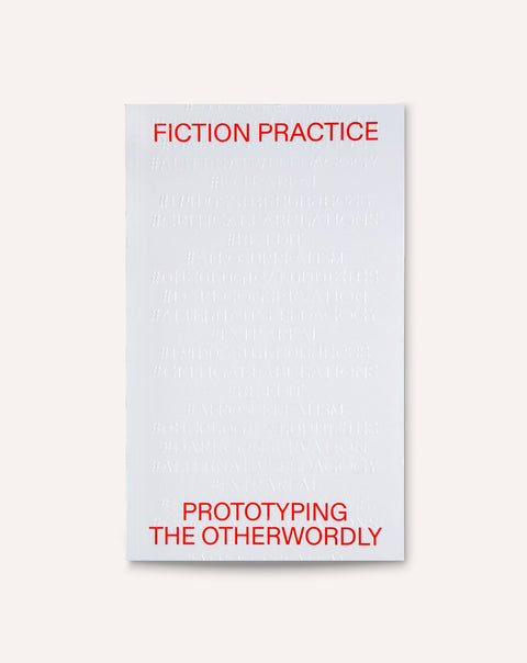 Fiction Practice: Prototyping the Otherworldly