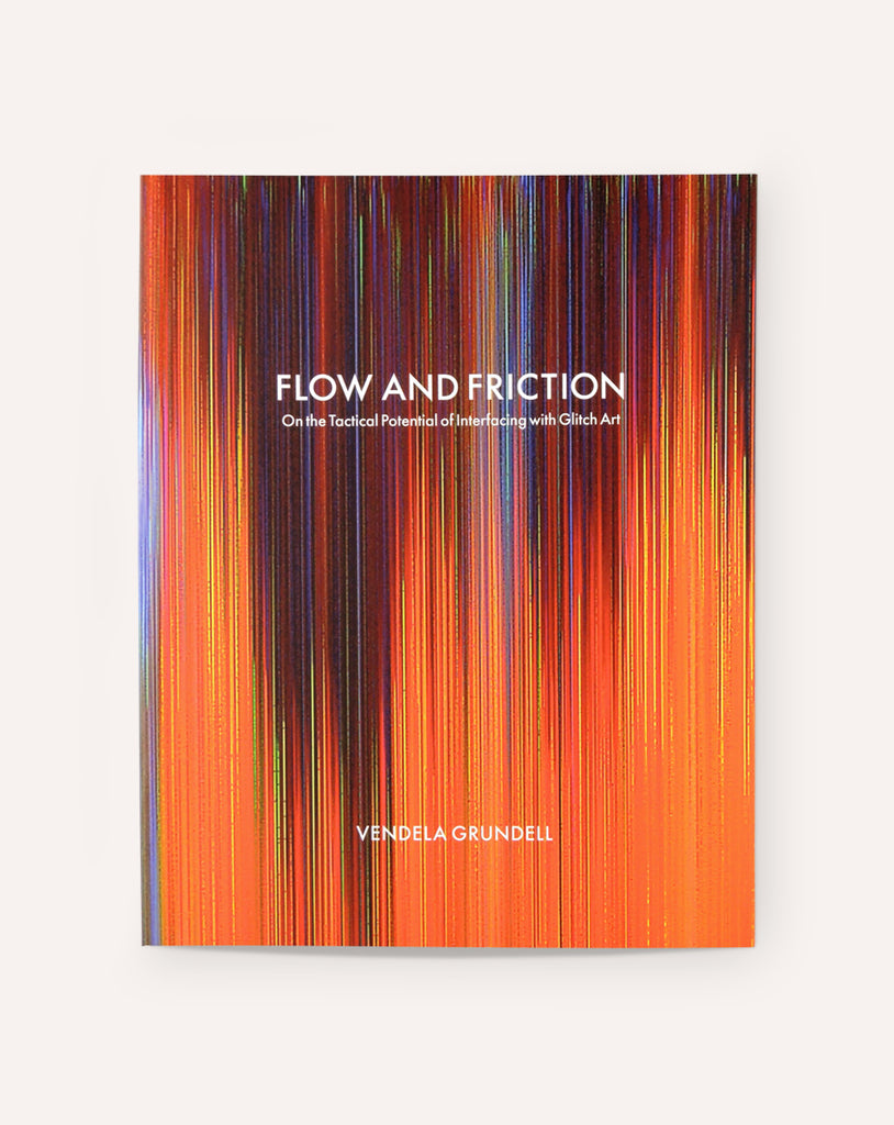 Flow and Friction: On the Tactical Potential of Interfacing with Glitch Art