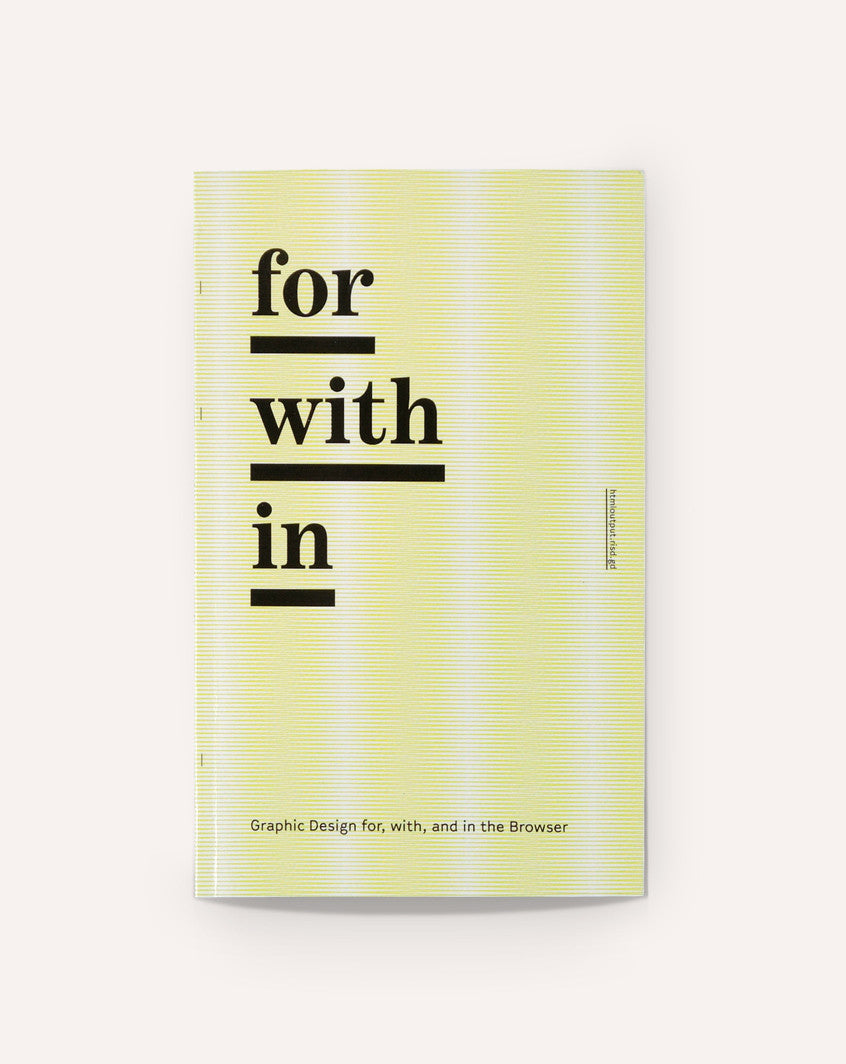 for/with/in: Graphic Design for, with, and in the Browser