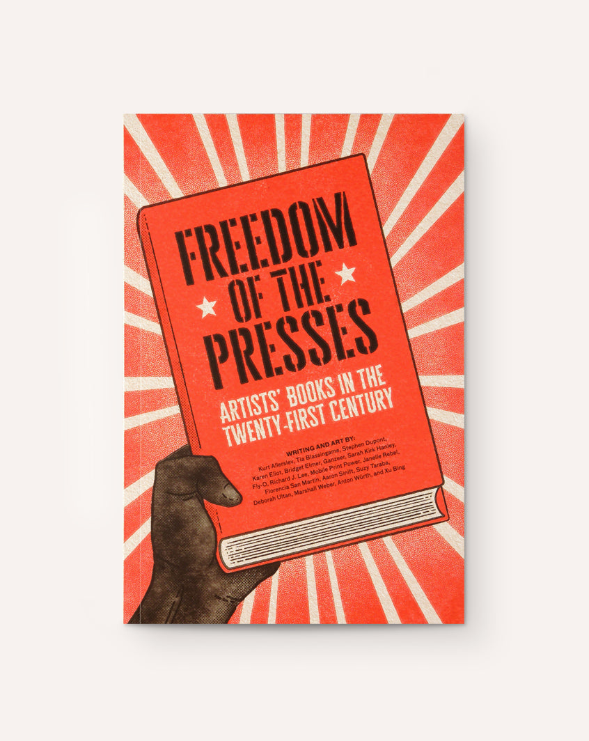 Freedom of the Presses: Artists' Books in the Twenty-First Century