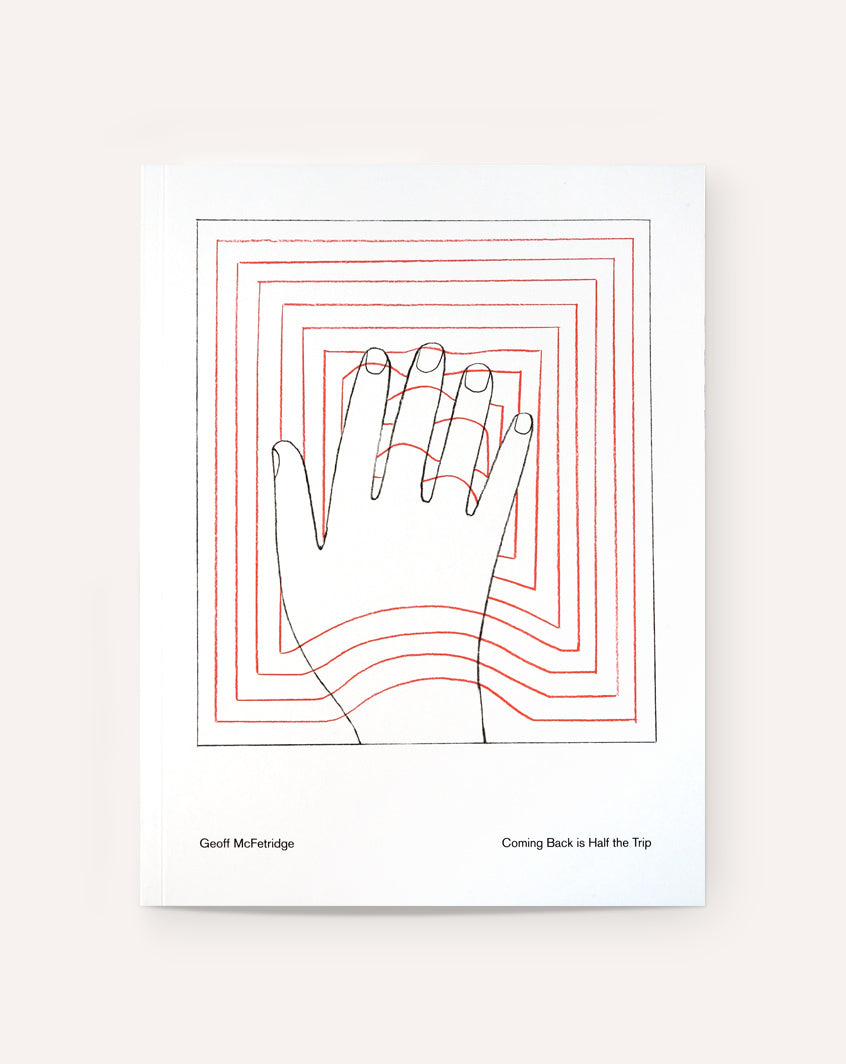 Coming Back is Half the Trip / Geoff McFetridge