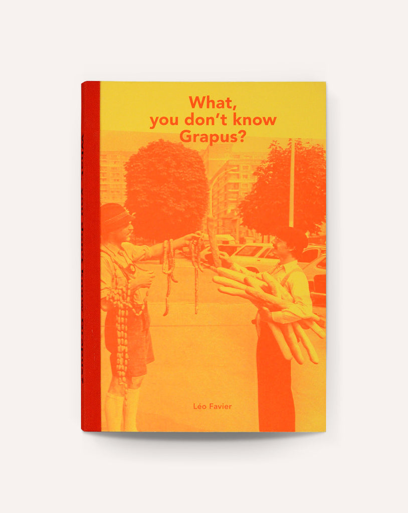 What, You Don't Know Grapus? / Léo Favier