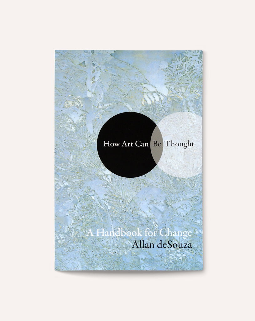 How Art Can Be Thought: A Handbook for Change