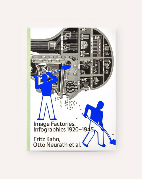 Image Factories: Infographics, 1920-1945