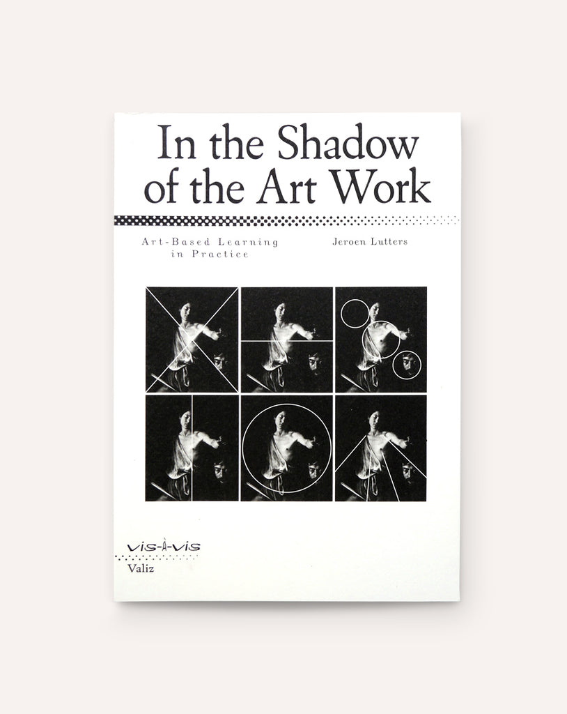 In the Shadow of the Art Work: Art-Based Learning in Practice