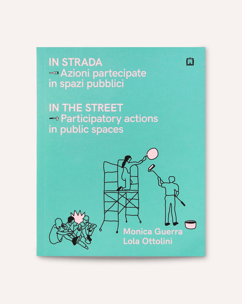 In the Street: Participatory Actions in Public Spaces