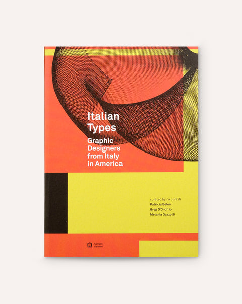 Italian Types: Graphic Designers From Italy In America