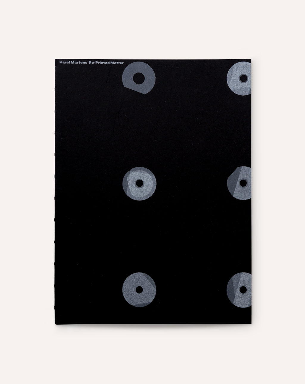 Karel Martens: Re-Printed Matter (Black and White Edition)