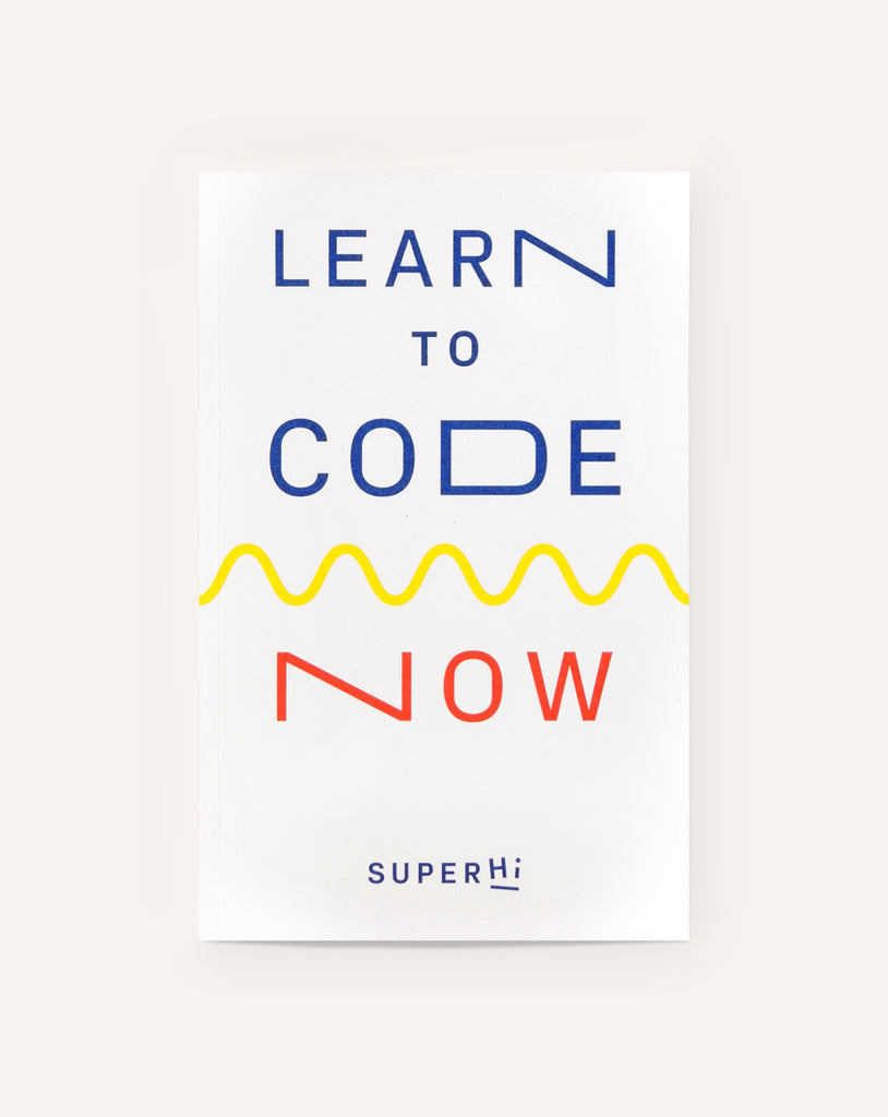 Learn to Code Now! / SuperHi