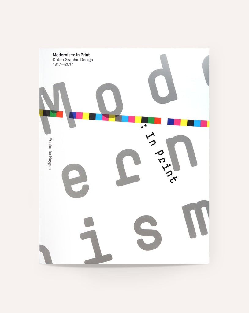 Modernism: In Print - Dutch Graphic Design, 1917-2017