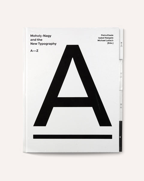 Moholy-Nagy and the New Typography: A-Z