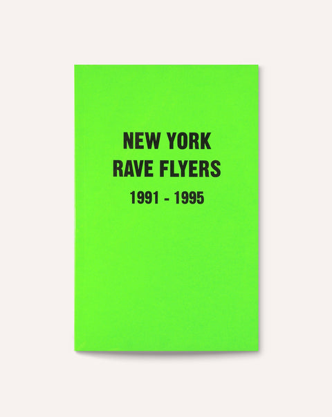 New York Rave Flyers, 1991-1995