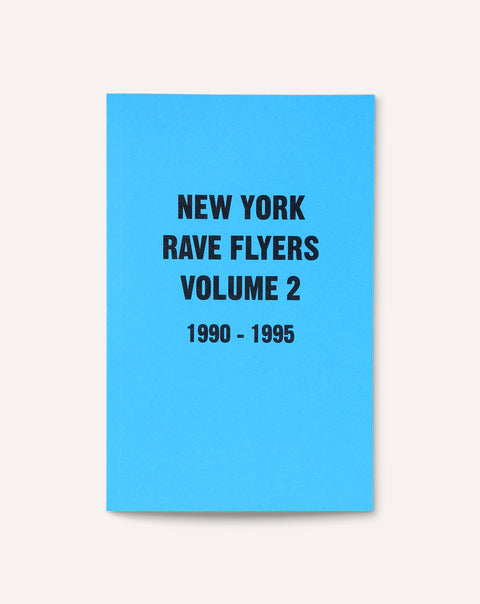 New York Rave Flyers, 1990-1995 (Vol. 2)