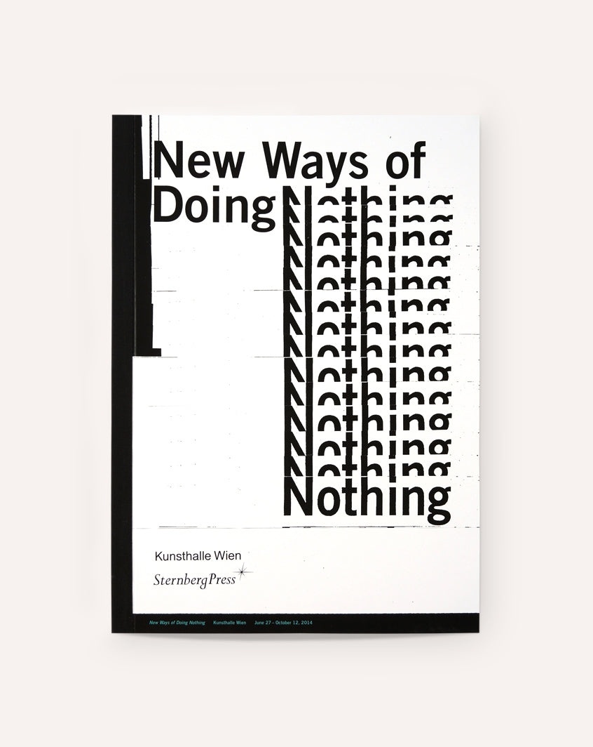 New Ways of Doing Nothing