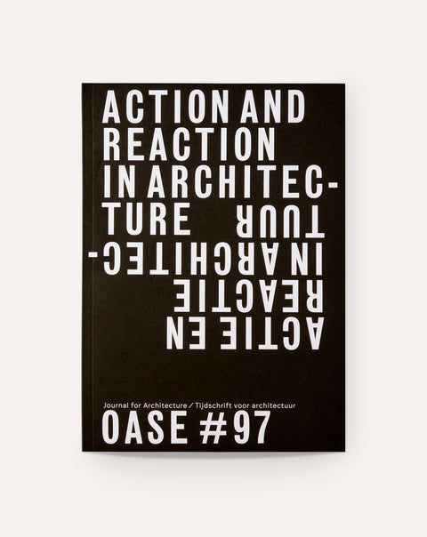 OASE #97: Action and Reaction