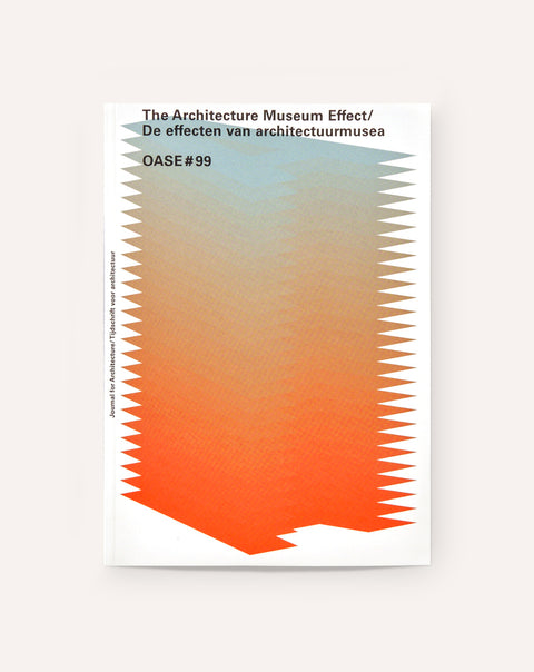 OASE #99: The Architecture (Museum) Effect