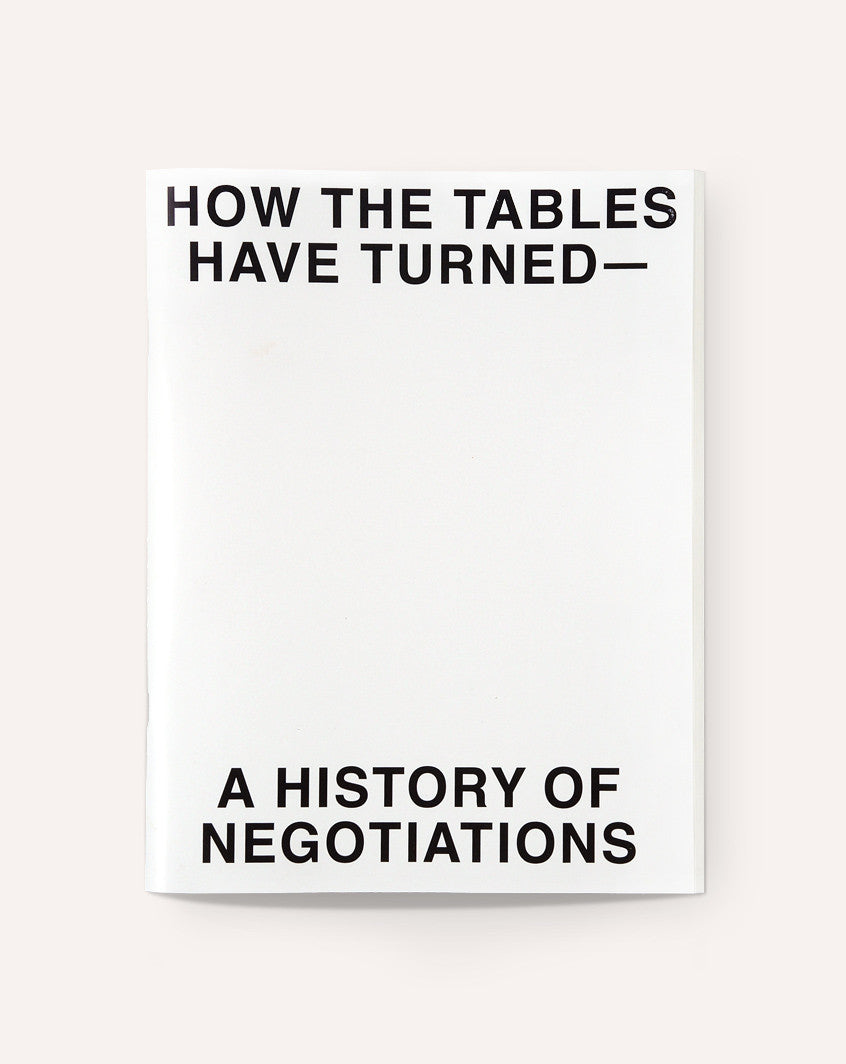 Oh, How The Tables Have Turned — A History of Negotiations
