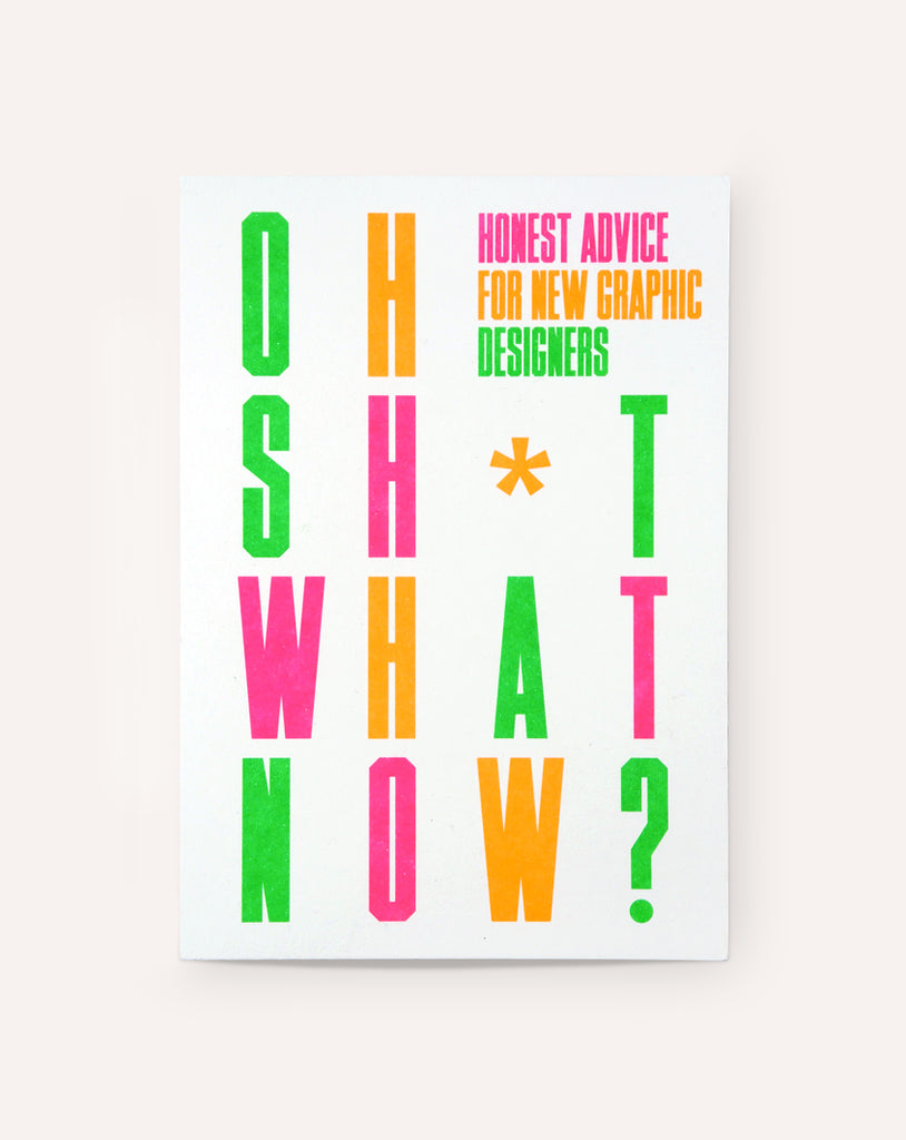 Oh Sh*t… What Now? Honest Advice for New Graphic Designers