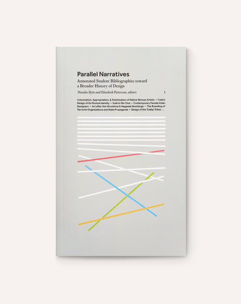 Parallel Narratives: Annotated Student Bibliographies toward a Broader History of Design