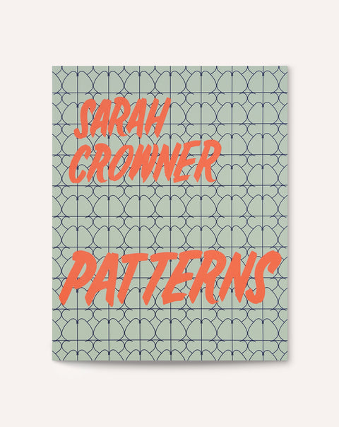 Patterns / Sarah Crowner