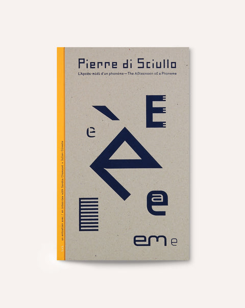 Pierre di Sciullo: The Afternoon Of A Phoneme