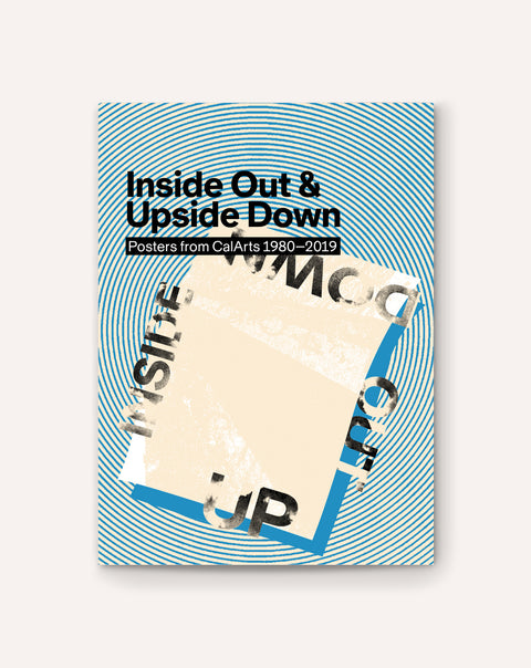 Inside Out & Upside Down: Posters from CalArts, 1980–2019