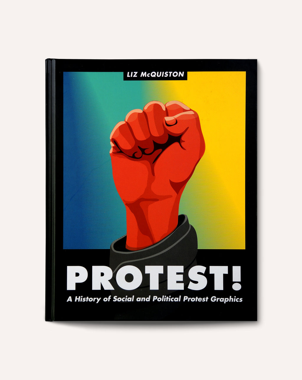 Protest!: A History of Social and Political Protest Graphics
