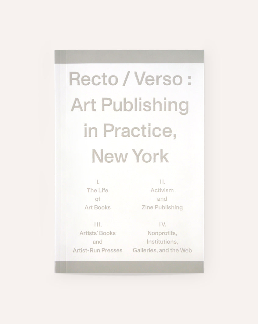 Recto / Verso: Art Publishing in Practice, New York