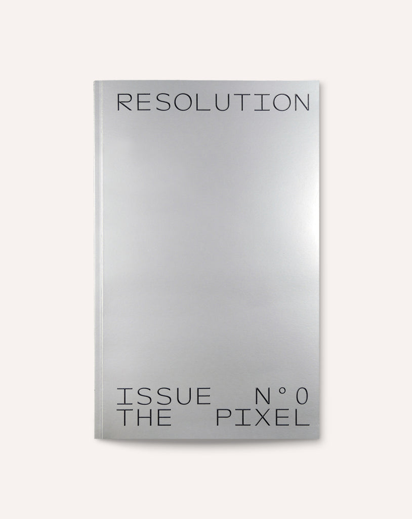 Resolution: Issue No. 0 - The Pixel