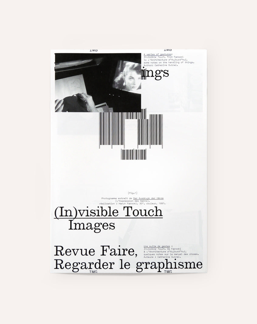 Revue Faire No. 6 (A series of gestures: Invisible Touch, from Farocki to l'Architecture Aujourd'hui, some notes on the handling of things)
