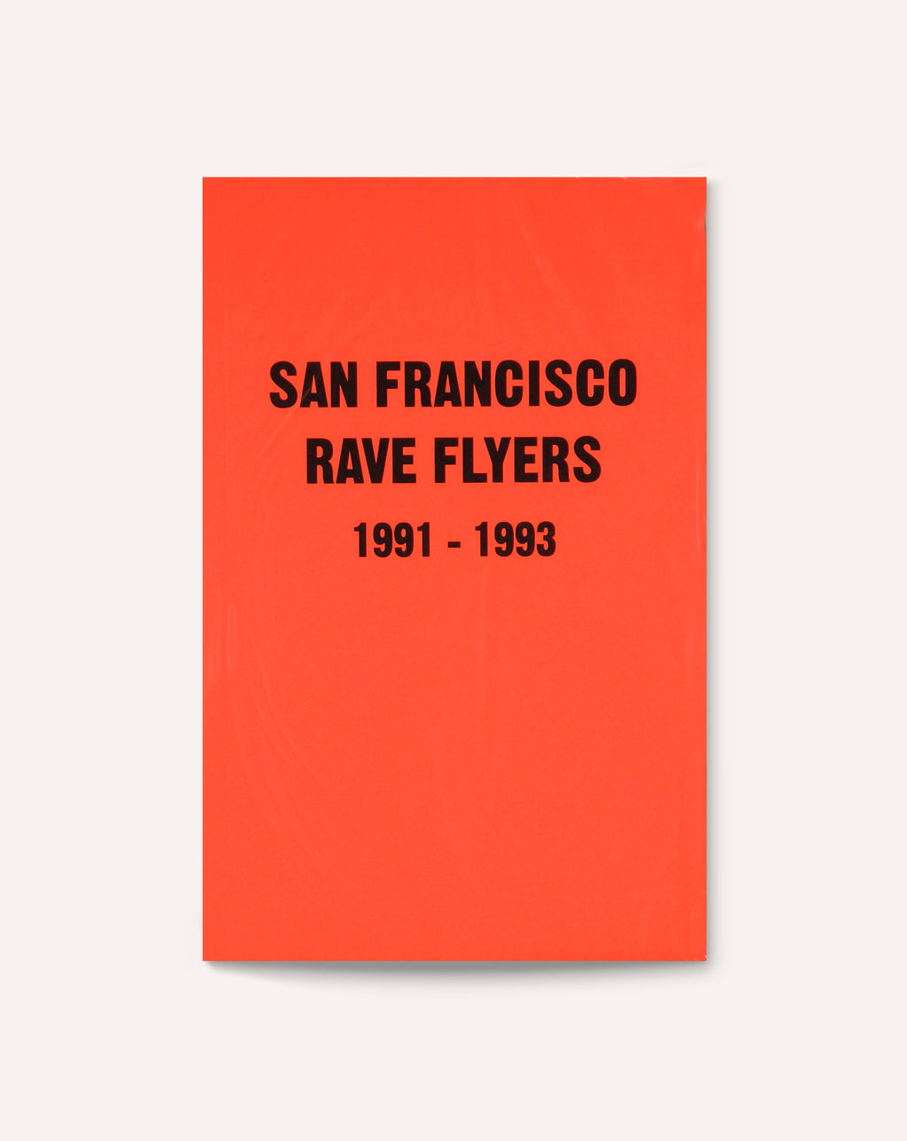 San Francisco Rave Flyers, 1991-1993